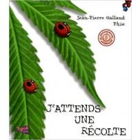 J'attends une récolte Galland livre cannabis